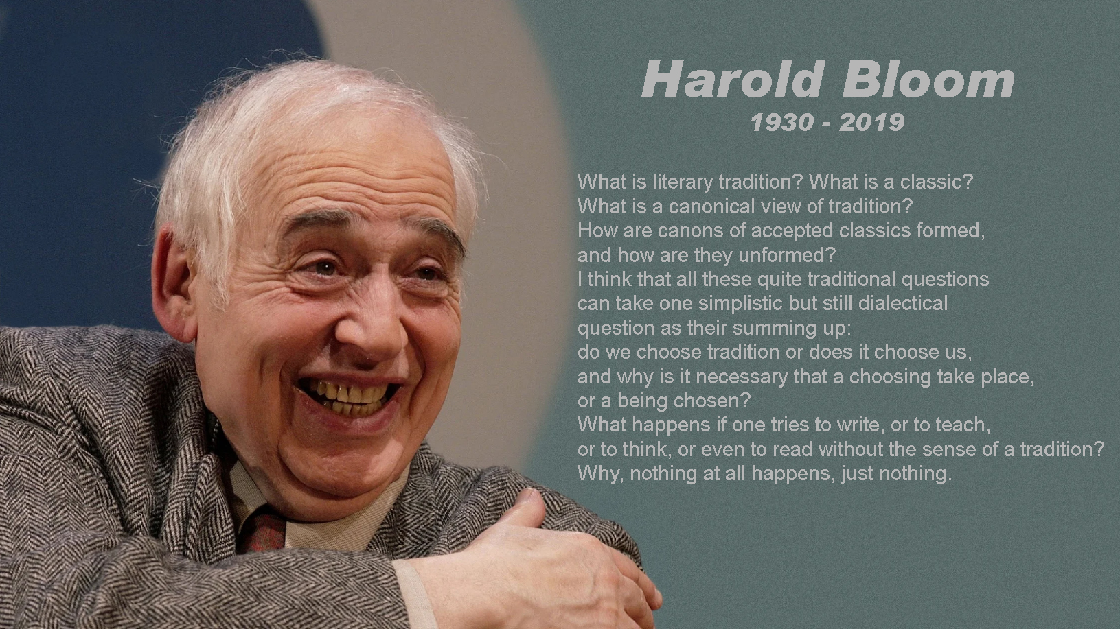 "R.I.P. Harold Bloom (1930-2019): ""He saw reading as a great human enterprise, an engagement of the passions, a heroic endeavor."""